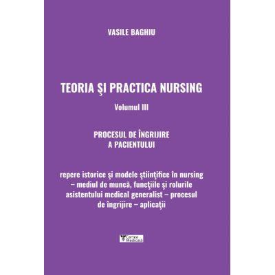 Teoria si practica nursing, volumul III. Procesul de ingrijire a pacientului [0]