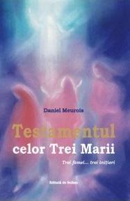 Testamentul celor Trei Marii de Daniel Meurois [0]