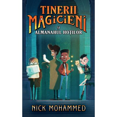 Tinerii magicieni si almanahul hotilor de Nick Mohammed [0]