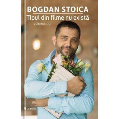 Tipul din filme nu exista, volumul 2 de Bogdan Stoica 0