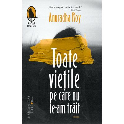Toate vietile pe care nu le-am trait de Anuradha Roy 0