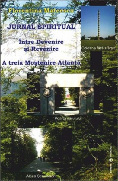 Jurnal spiritual. Intre Devenire si Revenire (A treia Mostenire Atlanta) de Florentina Mateescu 0