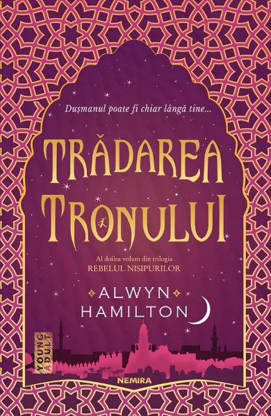 Tradarea tronului. Trilogia Rebelul nisipurilor Vol.2 de Alwyn Hamilton [0]