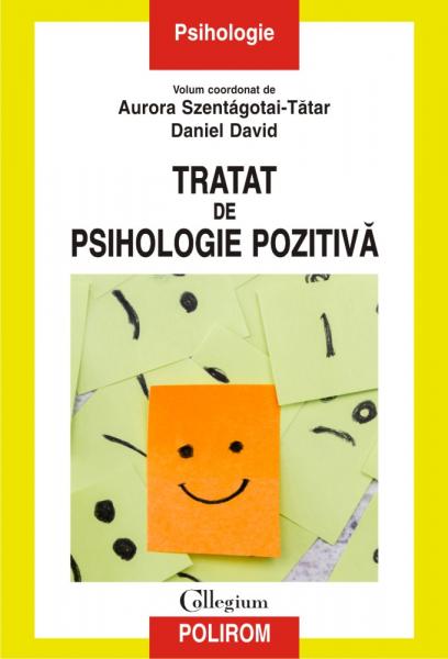 Tratat de psihologie pozitiva de Daniel David, Aurora Szentagotai-Tatar 0