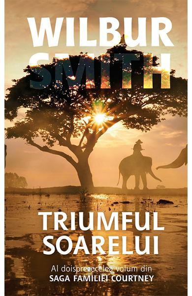 Triumful soarelui de Wilbur Smith 0
