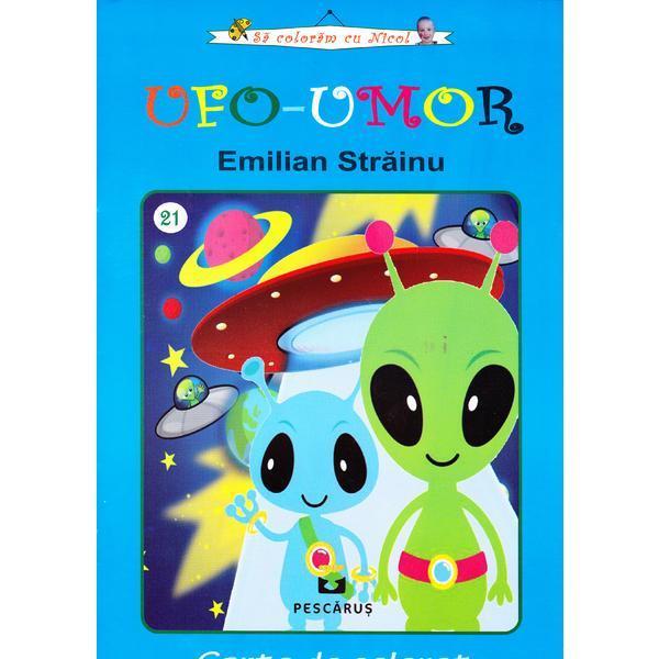 Ufo - Umor (carte de colorat) de Emilian Strainu 0