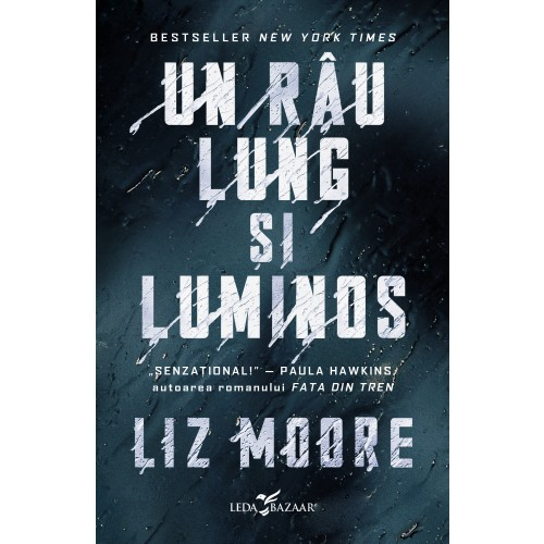 Un rau Lung si Luminos de Liz Moore [0]