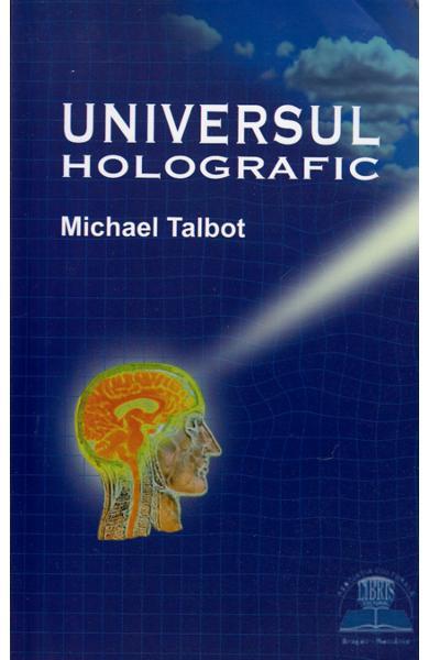 Universul holografic de Michael Talbot 0