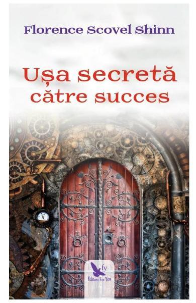 Usa secreta catre succes de Florence Scovel Shinn 0