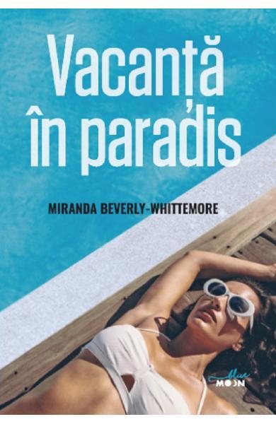 Vacanta in paradis de Miranda Beverly-Whittemore 0