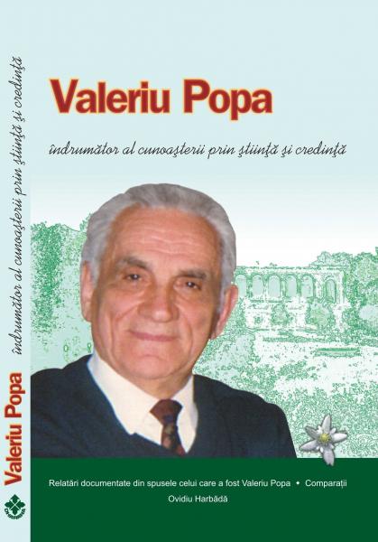 Valeriu Popa, Indrumator Al Cunoasterii Prin Stiinta Si Credinta de Ovidiu Harbada [0]
