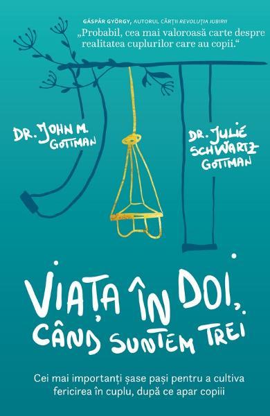 Viata in doi, cand suntem trei de John M. Gottman, Julie Schwartz Gottman 0