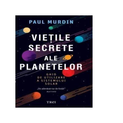 Vietile secrete ale planetelor de Paul Murdin [0]
