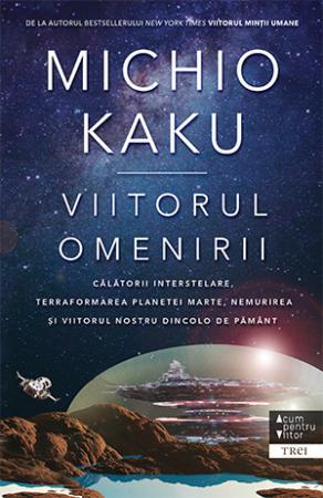 Viitorul omenirii de Michio Kaku 0