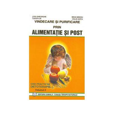 Vindecare si purificare prin alimentatie si post - Ghid practic de dietoterapie - vol. 2 de Liviu Gheorghe, Mihai Minoiu, Tudor Ilie [0]