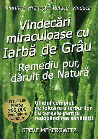 Vindecari miraculoase cu iarba de grau de Steve Meyerowitz 0