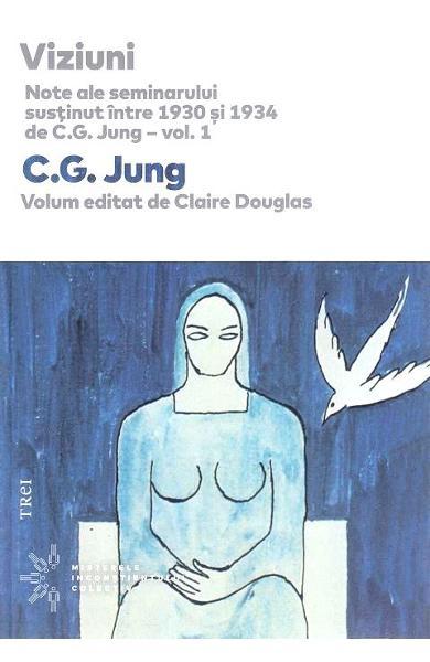 Viziuni. Note ale seminarului sustinut intre 1930 si 1934 de C.G. Jung. Vol.1 de C.G. Jung, Claire Douglas 0