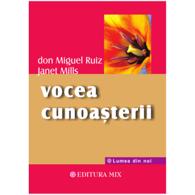 Vocea cunoasterii de Don Miguel Ruiz 0