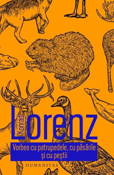 Vorbea cu patrupedele, cu pasarile si cu pestii de Konrad Lorenz 0