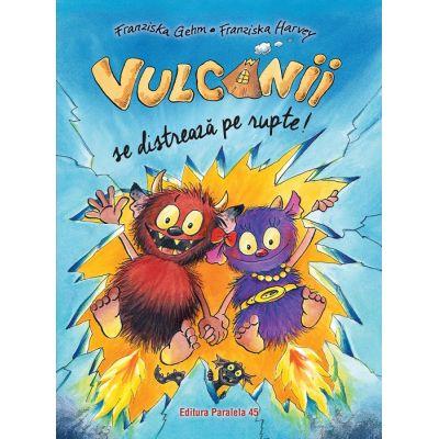 Vulcanii se distreaza pe rupte! de Franziska Gehm [0]