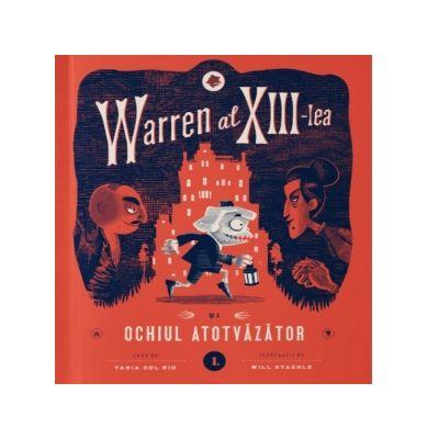 Warren al XIII-lea si Ochiul Atotvazator. Volumul 1 de Tania del Rio [0]
