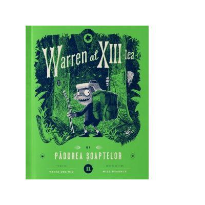 Warren al XIII-lea si Padurea Soaptelor. Volumul 2 de Tania del Rio [0]