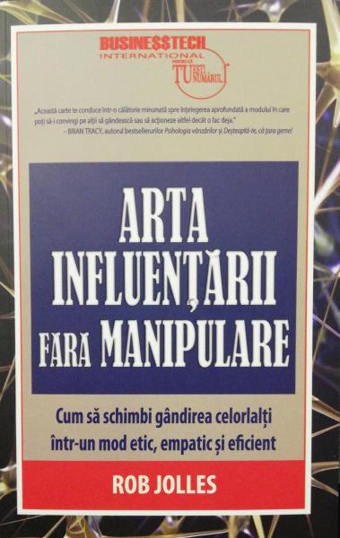 Arta influentarii fara manipulare de Rob Jolles [0]