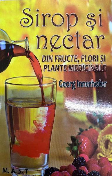 Sirop si nectar din fructe, flori si plante medicinale de Georg Innerhofer [0]