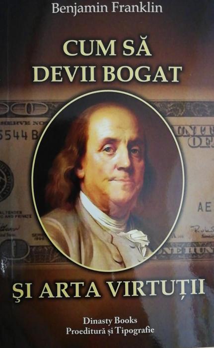 Cum sa Devii Bogat si Arta Virtutii de Benjamin Franklin [0]