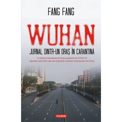 Wuhan. Jurnal dintr-un oras in carantina de Fang Fang 0