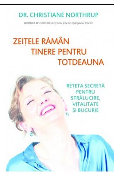 Zeitele raman tinere pentru totdeauna de Christiane Northrup 0