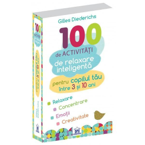 100 de activitati de relaxare inteligenta (3-10 ani) - DPH