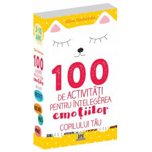 100 de activitati pentru intelegerea emotiilor copilului tau (3-10 ani) - DPH