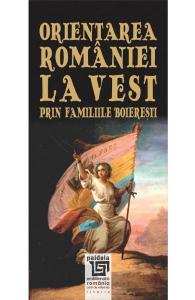 Orientarea Romaniei la Vest prin familiile boieresti.