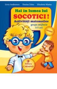 Hai in lumea lui Socotici! Activitati matematice grupa mijlocie 4-5 ani