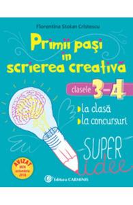 Primii pasi in scrierea creativa - Clasele 3-4
