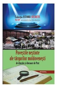 Istorii secrete Vol. 25: Povestile nestiute ale targurilor moldovenesti