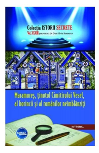 Istorii secrete Vol. 33: Maramures, tinutul Cimitirului Vesel