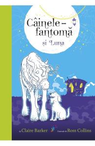 Cainele fantoma si Luna – volumul 3