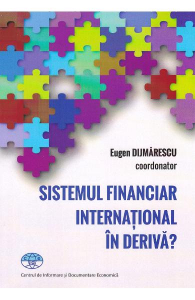 Sistemul financiar international in deriva?
