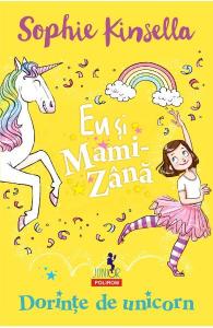 Eu si Mami-Zana: Dorinte de unicorn