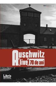 Auschwitz. Alive 70 de ani