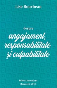 Despre angajament, responsabilitate si culpabilitate