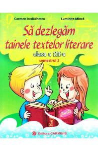 Sa dezlegam tainele textelor literare. Clasa a III-a. SEMESTRUL al II-lea (L3A2)