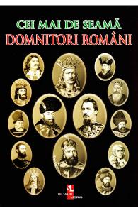 Cei mai de seama domnitori romani