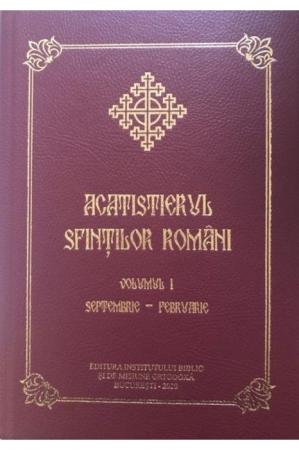 Acatistierul Sfintilor Romani, VOL. I (Septembrie-Februarie)