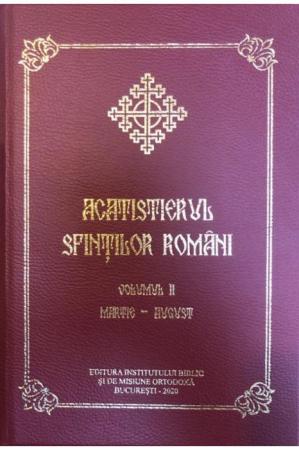 Acatistierul sfintilor romani, Vol. II (Martie-August)