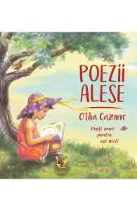 Poezii alese/ OTILIA CAZIMIR