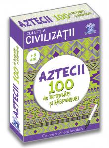 Aztecii. 100 de intrebari si raspunsuri - DPH
