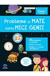 Probleme de mate pentru mici genii. Larousse - Clasa 1